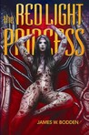 The Red Light Princess by James W. Bodden
