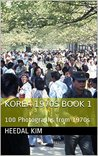 Korea 1970s Book 1: 100 Photographs from 1970s