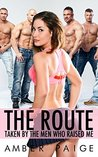 The Route: Taken By The Men Who Raised Me