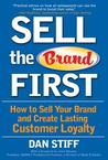 Sell the Brand First by Dan Stiff
