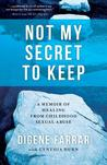 Not My Secret to Keep: A Memoir of Healing from Childhood Sexual Abuse