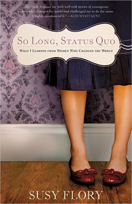 So Long, Status Quo by Susy Flory