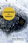 Changing the Subject: Essays on the Mediated Self