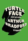 Turtleface and Beyond: Stories