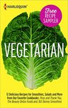 Vegetarian Recipe Sampler: Delicious Recipes for Smoothies, Salads and More from Our Favorite Cookbooks: Peas and Thank You, The Beauty Detox Foods and ... Beauty Detox Foods\365 Skinny Smoothies