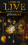A Time to Live by Jonas     Lee
