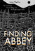 Finding Abbey: The Search for Edward Abbey and His Hidden Desert Grave