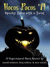 Hocus Pocus '14 - Spooky Tales with a Twist: Short stories from best sellers, award winners and new voices for Hallowe'en