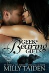 Geek Bearing Gifts by Milly Taiden