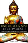 Unfold Your Mat, Unfold Yourself by Anne Samit