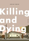 Killing and Dying...