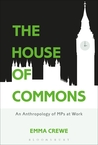 The House of Commons: An Anthropology of MPs at Work