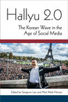 Hallyu 2.0: The Korean Wave in the Age of Social Media