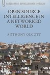 Open Source Intelligence in a Networked World (Continuum Intelligence Studies)