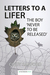 Letters to a Lifer: The Boy Never to be Released