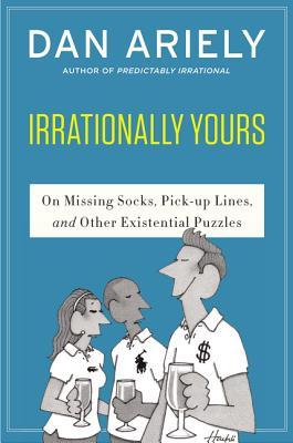 Irrationally yours : on missing socks, pick-up lines and other existential puzzles