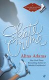 Skate Crime (A Figure Skating Mystery, #5)