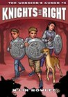 Knights of Right - The Warriors' Guard: Book Three