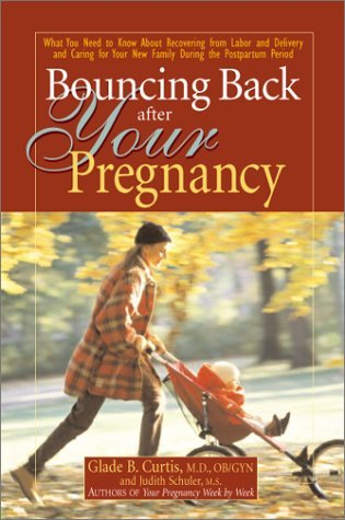 Bouncing Back After Your Pregnancy by Glade B. Curtis