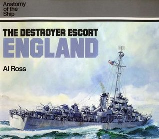 The Destroyer Escort England by Al Ross