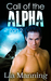 Call of the Alpha - Part 2 by Lia Manning