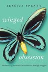 Winged Obsession: The Pursuit of the World's Most Notorious Butterfly Smuggler