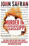 Murder in Mississippi: The True Story of How I Met a White Supremacist, Befriended His Black Killer and Wrote This Book