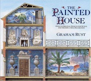 The Painted House: Over 100 Original Designs for Mural and Trompe L'Oeil Decoration