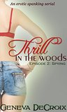 Thrill in the Woods - Episode 2: Spying: An Erotic Spanking Serial