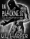 In Blackness: The Reinvention of Man: In Blackness, #2