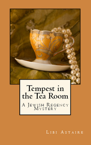 Tempest in the Tea Room by Libi Astaire