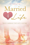Married 4 Life: Build a Marriage That Lasts a Lifetime
