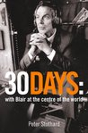 30 Days: A Month at the Heart of Blair's War (Text Only)