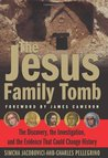 The Jesus Family Tomb: The Discovery, the Investigation & the Evidence That Could Change History