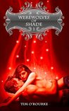 Werewolves of Shade (Part One) (Beautiful Immortals Series) (Volume 1)