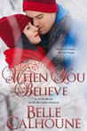 When You Believe (Seven Brides, Seven Brothers, #0.5)