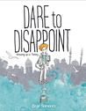 Dare to Disappoin...