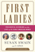 First Ladies: Presidential Historians on the Lives of 45 Iconic American Women