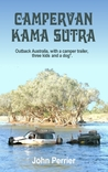 Campervan Kama Sutra - Outback Australia, with a camper trail... by John Perrier