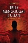 Iblis Menggugat Tuhan - The Madness of God & The Men Who Have The Elephant