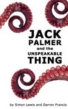 Jack Palmer and the Unspeakable Thing