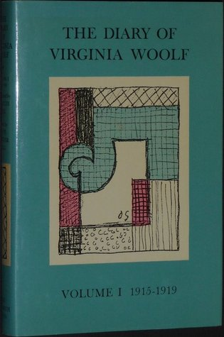 The Diary of Virginia Woolf, Volume I: 1915-1919