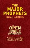 The Major Prophets: Isaiah to Daniel (Open Your Bible Commentary, Old Testament Book 4)