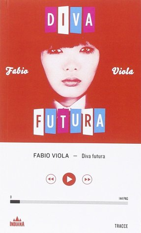Diva futura by fabio viola reviews discussion bookclubs lists - Diva futura lesbo ...