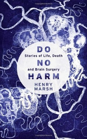 Do No Harm: Stories of Life, Death and Brain Surgery
