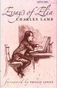 "essay of elia-summary Ans: charles lamb entitled the essay ""dream children"" because he  ""but john  l—(or james elia) was gone forever""—who was james elia."