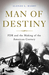 Man of Destiny: FDR and the...