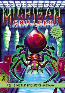 Sinister Spiders of Saginaw by Johnathan Rand