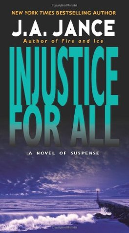 Injustice For All by J.A. Jance