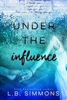 Under the Influence (Chosen Paths, #1)